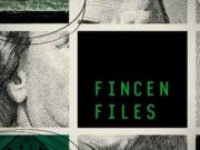 FinCEN Files, All You Need to know about Documents Leak